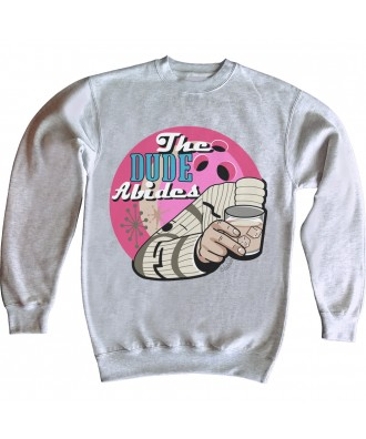 The dude Abides sweatshirt...