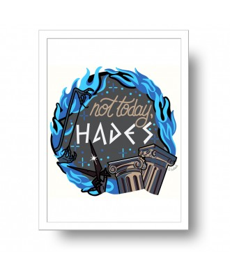 Not today, Hades print by...