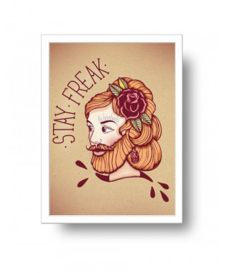 Stay Freak bearded lady...
