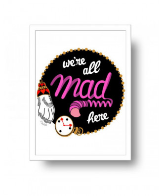 We're All Mad Here print by...