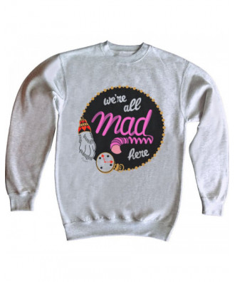 Sudadera We are all mad here