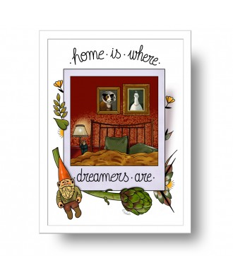 Home is where dreamers are...